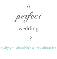 dont worry about perfect wedding1